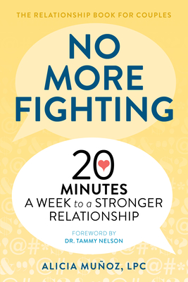 No More Fighting: The Relationship Book for Couples: 20 Minutes a Week to a Stronger Relationship Cover Image