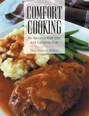 Comfort Cooking for Bariatric Post-Ops and Everyone Else! Cover Image