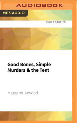 Good Bones, Simple Murders & the Tent Cover Image