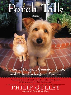 Porch Talk: Stories of Decency, Common Sense, and Other Endangered Species Cover Image