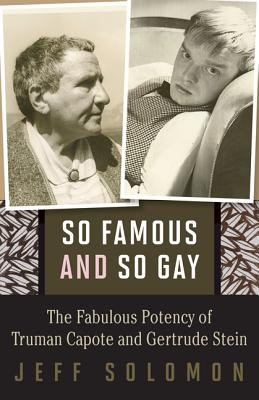 So Famous and So Gay: The Fabulous Potency of Truman Capote and Gertrude Stein Cover Image