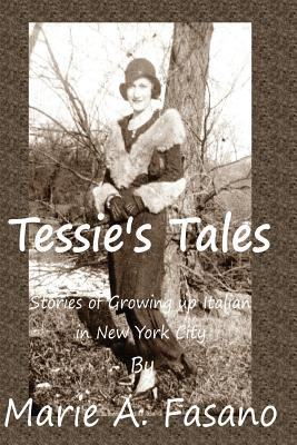 Tessie's Tales: Stories of Growing Up Italian in New York City Cover Image