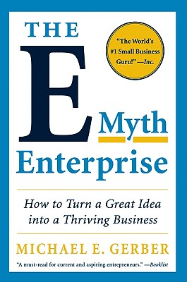 The E-Myth Enterprise: How to Turn a Great Idea into a Thriving Business Cover Image