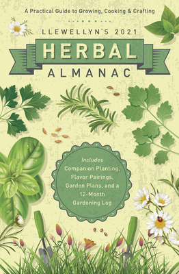 Llewellyn's 2021 Herbal Almanac: A Practical Guide to Growing, Cooking & Crafting Cover Image