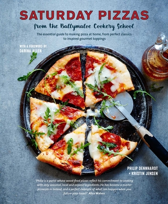 Saturday Pizzas from the Ballymaloe Cookery School: The essential guide to making pizza at home, from perfect classics to inspired gourmet toppings Cover Image