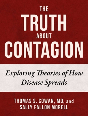 The Truth About Contagion: Exploring Theories of How Disease Spreads Cover Image