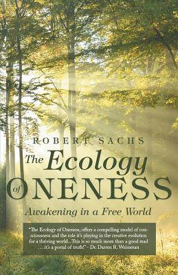 The Ecology of Oneness: Awakening in a Free World Cover Image