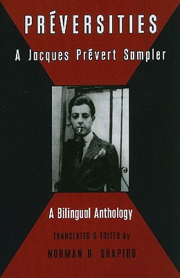 Preversities: A Jacques Prevert Sampler (Black Widow Press Translations) Cover Image