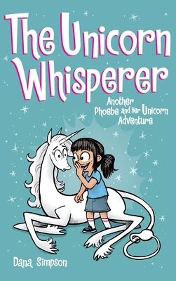 The Unicorn Whisperer: Another Phoebe and Her Unicorn Adventure Cover Image