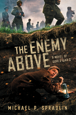 The Enemy Above: A Novel of World War II by Michael Pl. Spardlin