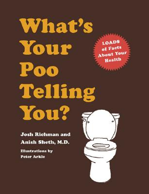 What's Your Poo Telling You?: (Funny Bathroom Books, Health Books, Humor Books, Funny Gift Books) Cover Image