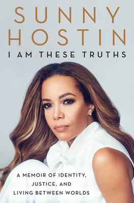 I Am These Truths: A Memoir of Identity, Justice, and Living Between Worlds Cover Image