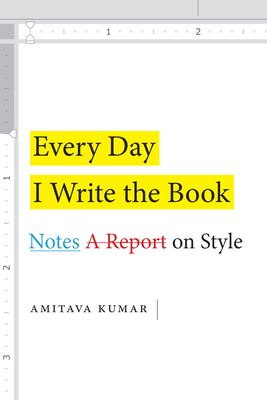 Every Day I Write the Book: Notes on Style Cover Image