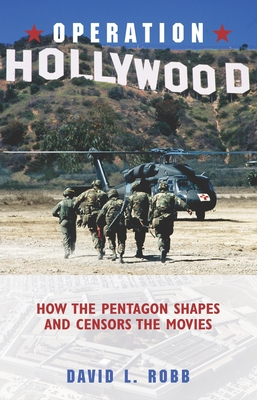 Operation Hollywood: How the Pentagon Shapes and Censors the Movies Cover Image