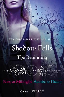 Shadow Falls: The Beginning: Born at Midnight and Awake at Dawn (A Shadow Falls Novel) Cover Image