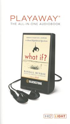 What If?: Serious Scientific Answers to Absurd Hypothetical Questions Cover Image