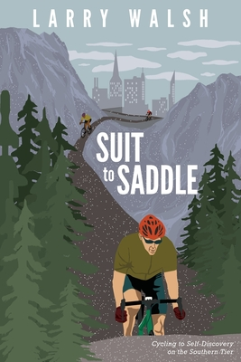 Suit to Saddle: Cycling to Self-Discovery on the Southern Tier Cover Image