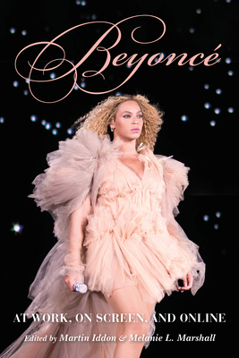 Beyoncé: At Work, on Screen, and Online Cover Image