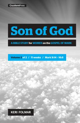 Son of God (Vol 2): A Bible Study for Women on the Gospel of Mark Cover Image