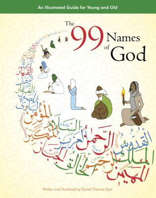 99 Names of God: An Illustrated Guide for Young & Old (Tp): An Illustrated Guide for Young & Old (Tp) Cover Image