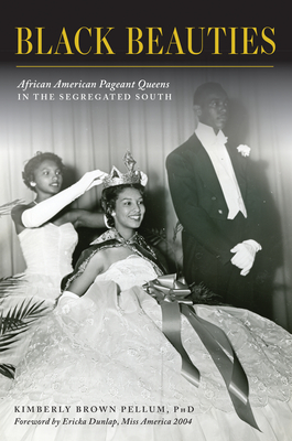 Black Beauties: African American Pageant Queens in the Segregated South Cover Image
