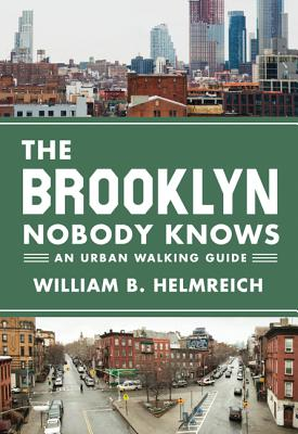 The Brooklyn Nobody Knows: An Urban Walking Guide Cover Image