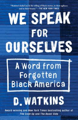 We Speak for Ourselves: A Word from Forgotten Black America Cover Image
