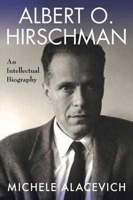 Albert O. Hirschman: An Intellectual Biography Cover Image