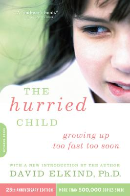 The Hurried Child, 25th Anniversary Edition Cover