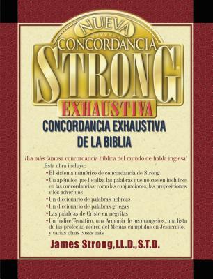 Nueva Concordancia Strong Exhaustiva de la Biblia = The New Strong's Exhaustive Concordance Cover Image