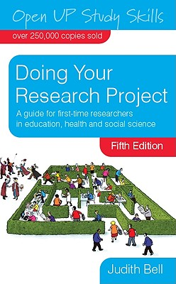 Doing Your Research Project: A Guide for First-Time Researchers in Education, Health and Social Science (Open Up Study Skills) Cover Image