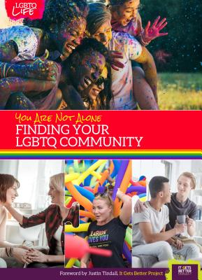 You Are Not Alone: Finding Your Lgbtq Community Cover Image