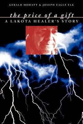 The Price of a Gift: A Lakota Healer's Story Cover Image