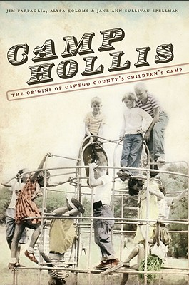 Camp Hollis: The Origins of Oswego County's Children's Camp (Vintage Images) Cover Image