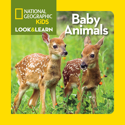 National Geographic Kids Look and Learn: Baby Animals (Look & Learn) Cover Image