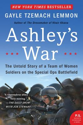 Ashley's War: The Untold Story of a Team of Women Soldiers on the Special Ops Battlefield Cover Image