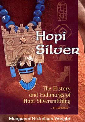 Hopi Silver: The History and Hallmarks of Hopi Silversmithing Cover Image