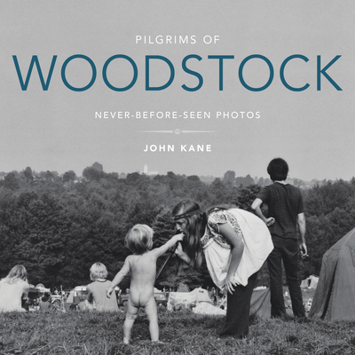 Pilgrims of Woodstock: Never-Before-Seen Photos Cover Image