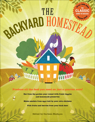 Backyard Homestead: Produce All the Food You Need on Just 1/4 Acre! Cover Image
