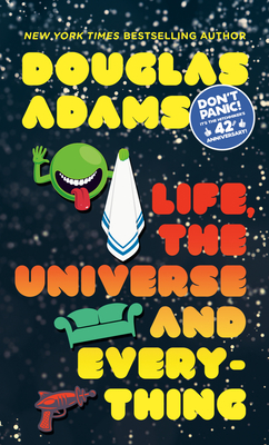 Life, the Universe and Everything (Hitchhiker's Guide to the Galaxy #3) Cover Image