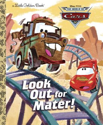 Look Out for Mater! (Disney/Pixar Cars) (Little Golden Book) Cover Image