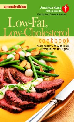 The American Heart Association Low-Fat, Low-Cholesterol Cookbook: Delicious Recipes to Help Lower Your Cholesterol Cover Image
