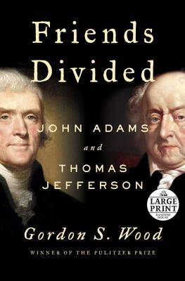 Friends Divided: John Adams and Thomas Jefferson Cover Image