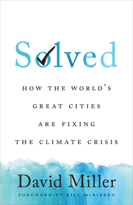 Solved: How the World's Great Cities Are Fixing the Climate Crisis Cover Image