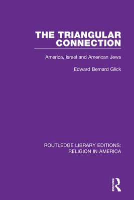 The Triangular Connection: America, Israel and American Jews Cover Image