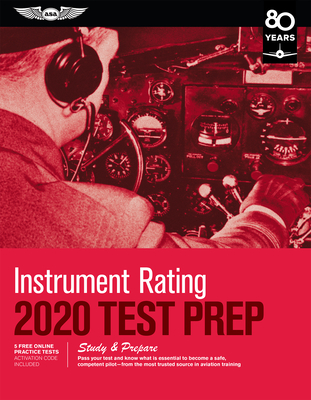 Instrument Rating Test Prep 2020: Study & Prepare: Pass Your Test and Know What Is Essential to Become a Safe, Competent Pilot from the Most Trusted S Cover Image