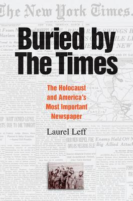 Buried by the Times: The Holocaust and America's Most Important Newspaper Cover Image