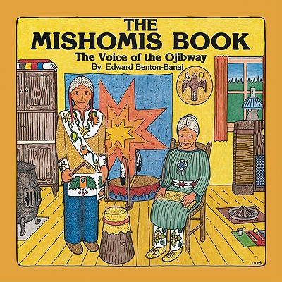 The Mishomis Book: The Voice of the Ojibway Cover Image