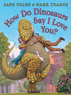 How Do Dinosaurs Say I Love You? (How Do Dinosaurs...?) Cover Image