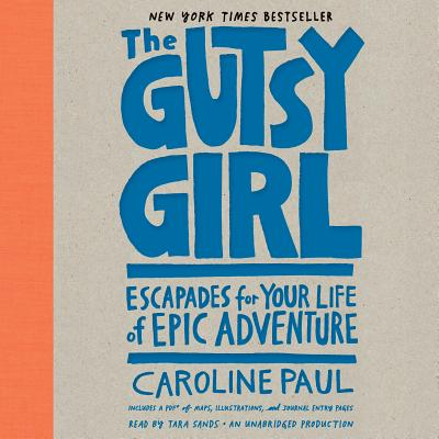 The Gutsy Girl: Escapades for Your Life of Epic Adventure Cover Image